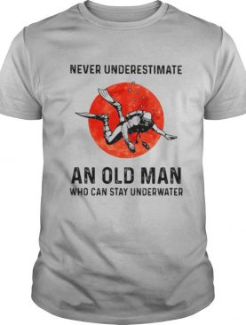 Scuba diving never underestimate an old man who can stay underwater sunset shirt