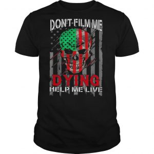 Skull don't film me dying help me live american flag independence day shirt