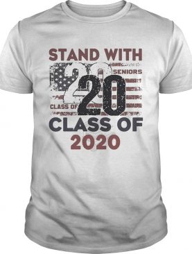 Stand with 2020 class of American flag veteran Independence Day shirt