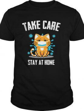 Take care stay at home cat mask covid 19 shirt