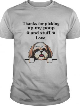 Thanks For Picking Up My Poop And Stuff Love Cairn Terrier Dog shirt