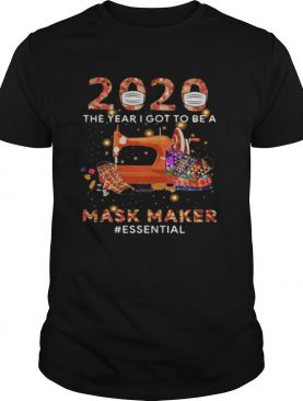 2020 mask the year i got to be a mask maker essential colors shirt