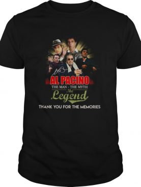 Al Pacino The Man The Myth The Legend Thank You For The Memories Signature shirt