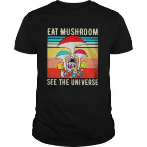 Alien Eat Mushroom See The Universe Vintage shirt
