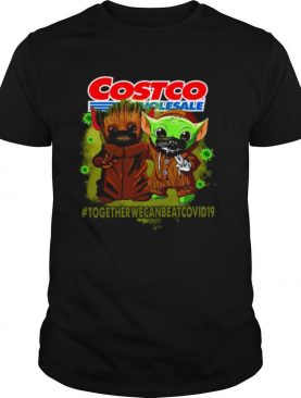 Baby Yoda And Groot Costco Wholesale Together We Can Eat Covid 19 shirt