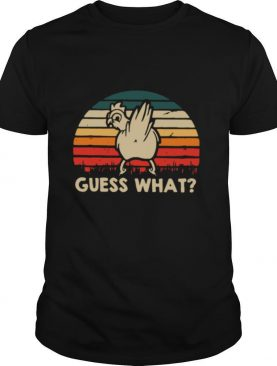 Chicken Guess What Vintage shirt