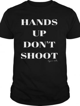 Hands up don't shoot gypsea vibes shirt