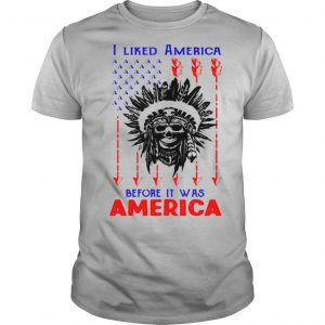 I Liked American Before Its Was American Skullcap Aborigines shirt