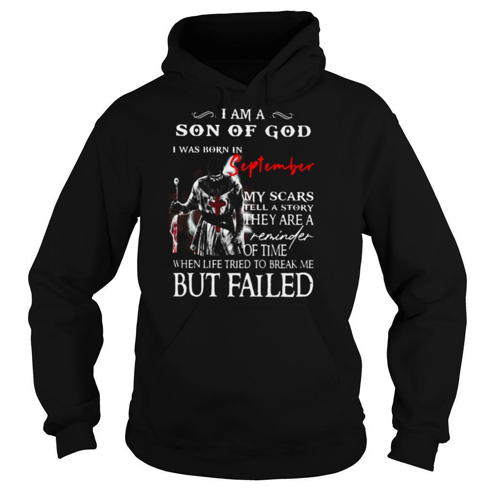 I am a son of God I was born in September but failed shirt