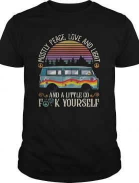 Mostly peace love and light and a little go fuck yourself vintage retro shirt