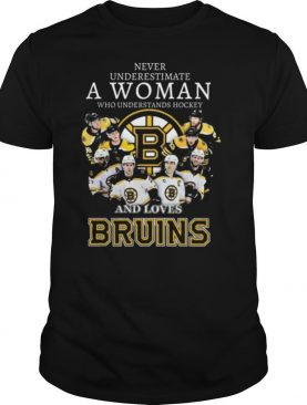 Never Underestimate A Woman Who Understands Hockey And Love Bruins shirt