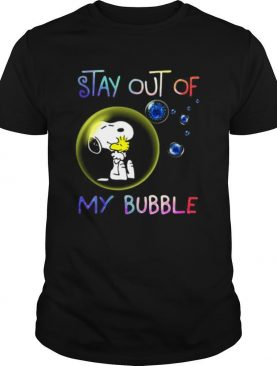 Snoopy and woodstock stay out of my bubble covid 19 shirt