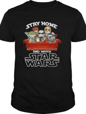 Stay home and watch star wars mask shirt