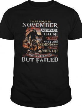 I was born in November my scars tell me a story they are reminders of times when life tried to break me but failed Skeleton Pitbull shirt