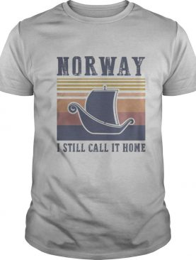 Norway I still call it home vintage retro shirt