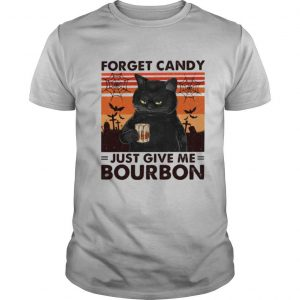 Cat Forget Candy Just Give Me Bourbon shirt