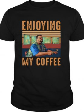 Enjoying My Coffee shirt