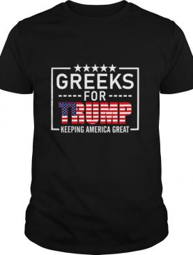 Greeks For Trump Conservative Gift Trump 2020 Re Election T Shirt Tank topGreeks For Trump Conservative Gift Trump 2020 Re Election shirt