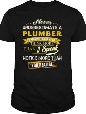 Never Underestimate A Lumber I Know More Than I Say Think More Than I Speak And Notice More Than You Realise shirt