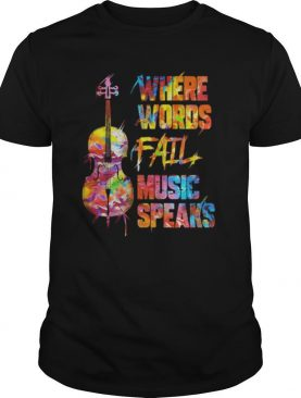 Where Words Fail Music Speaks Cello shirt