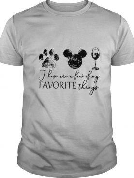 Dog Paw Mickey Mouse And Wine These Are A Jesus Of My Favorite Things shirt