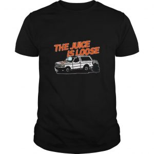 Juice Is Loose shirt