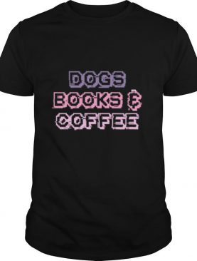 Dogs Books & Coffee shirt