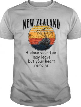 New Zealand A Place Your Feet May Leave But Your Heart Remains Vintage shirt