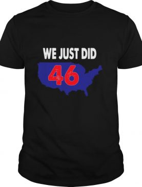 We Just Did 46th 2020 shirt