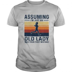 Assuming Im just an old lady was your first mistake vintage shirt