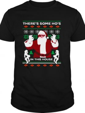 Theres Some Hos In This House Ugly Christmas shirt