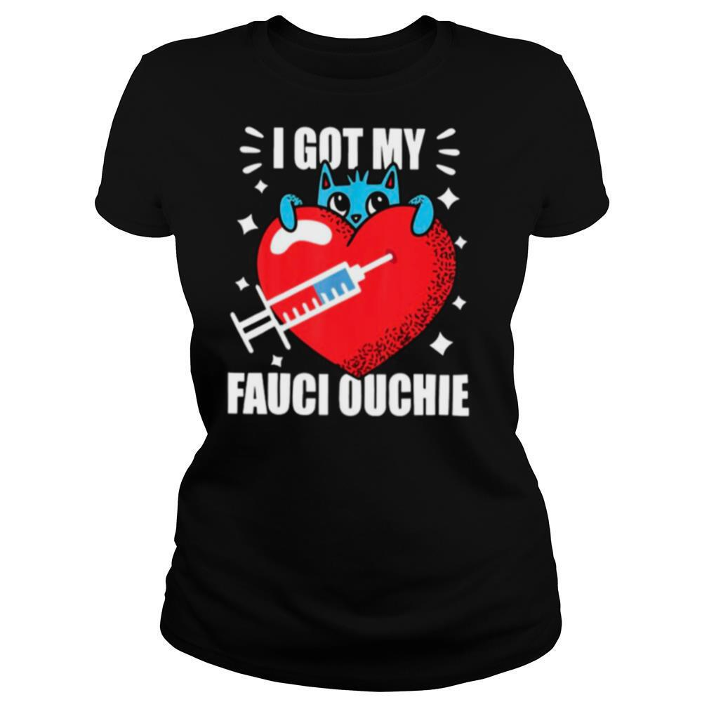 Heart Got My Fauci Ouchie With Covid Vaccine shirt