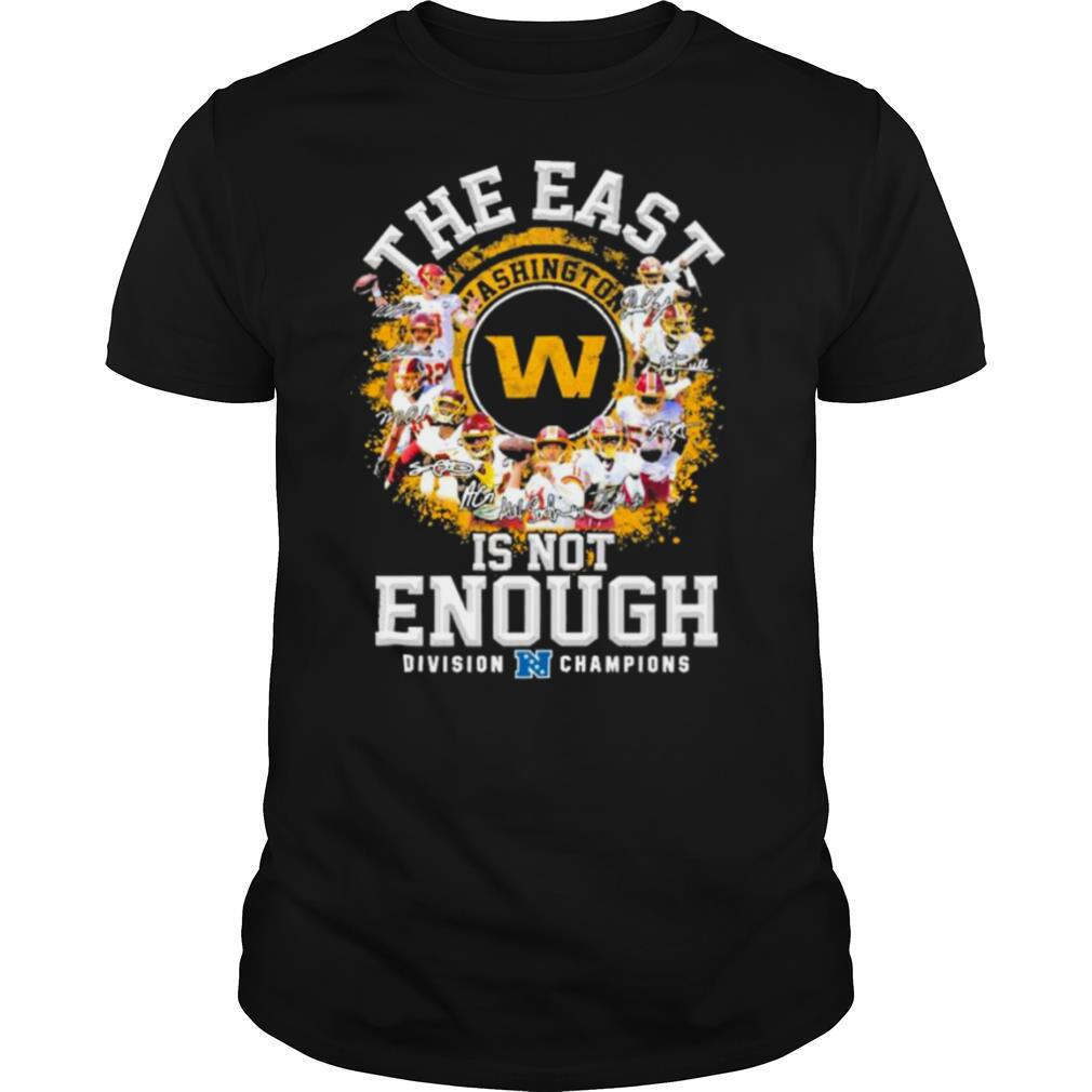 Washington football team signed the east is not enough division champions 2021 shirt